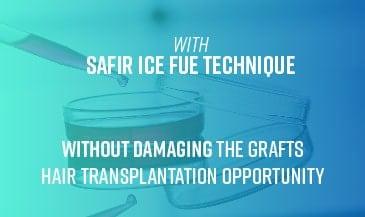 Safir Ice FUE Hair Transplantation Technique
