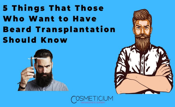 5 Things to Know If You're Considering a Beard Transplant
