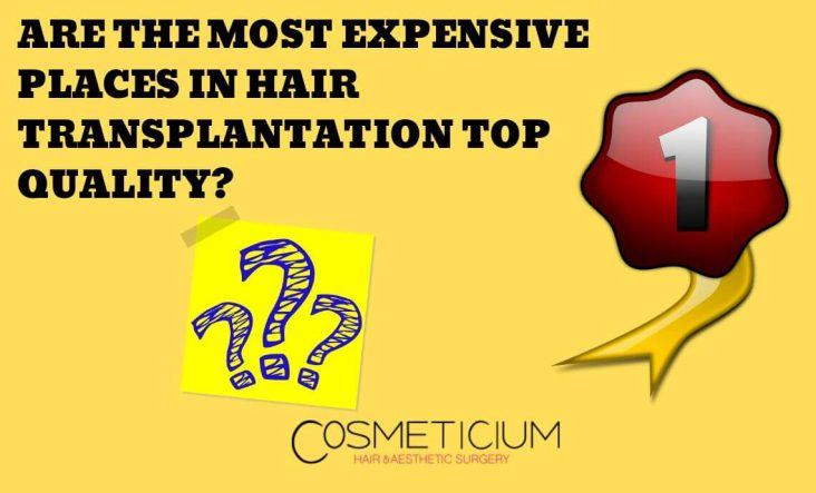 Most Expensive Places in Hair Transplantation Top Quality?