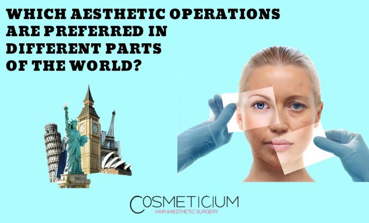 Cosmetic Surgeries Are Preferred in the World