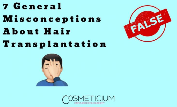 Wrong Informations About Hair Transplantation