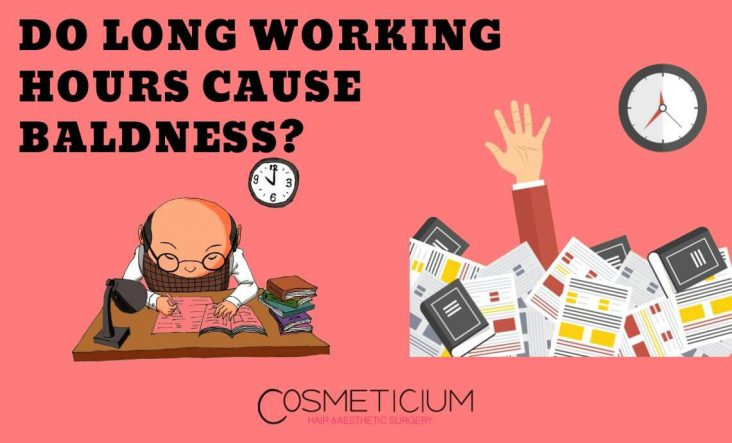 Working Hours Cause Hair Loss