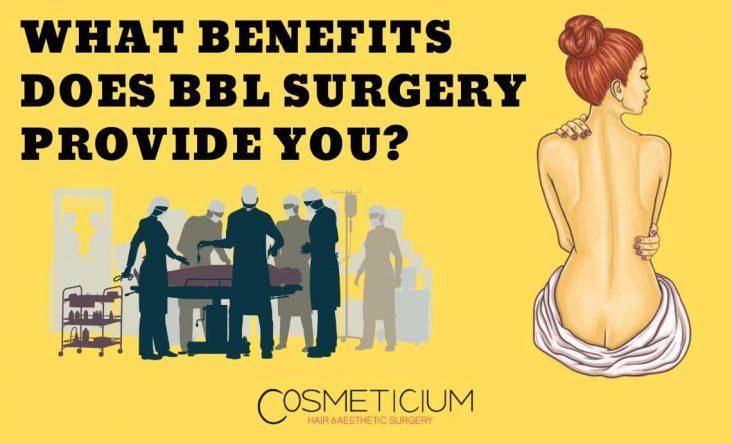 Benefits of BBL Surgery