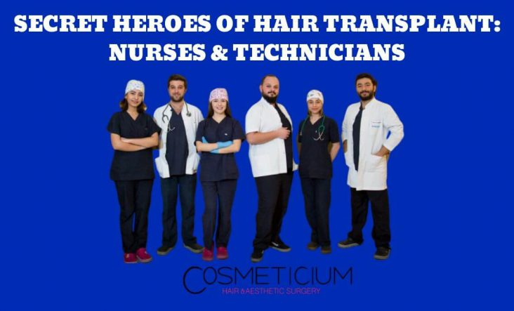 Nurses and Technicians Roles in Hair Transplantation