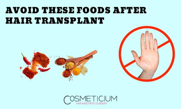 Foods Not Recommended After Hair Transplant