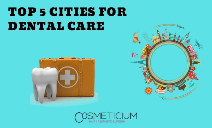 Best cities for dental treatment