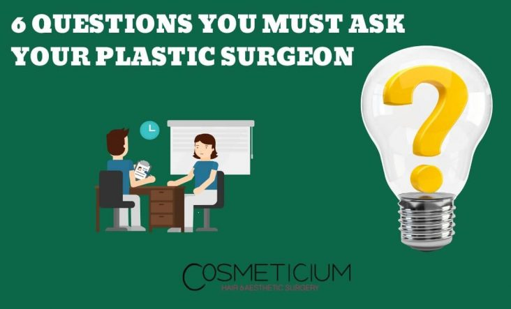 Most Important Questions You Must Ask Your Plastic Surgeon