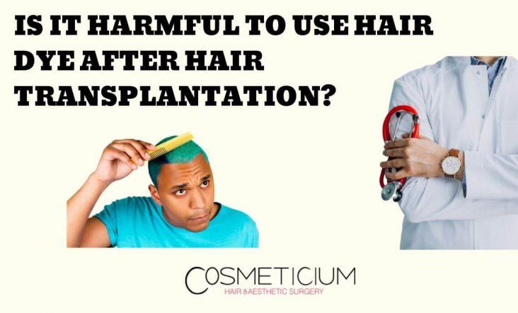Hair Dye After Hair Transplantation