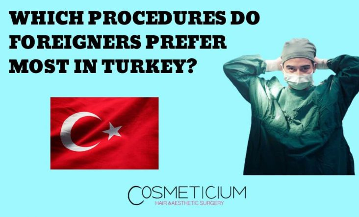 Which Procedures Are More Popular in Turkey?